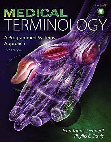 Medical Terminology: A Programmed Systems Approach 10th Edition by Dennerll,