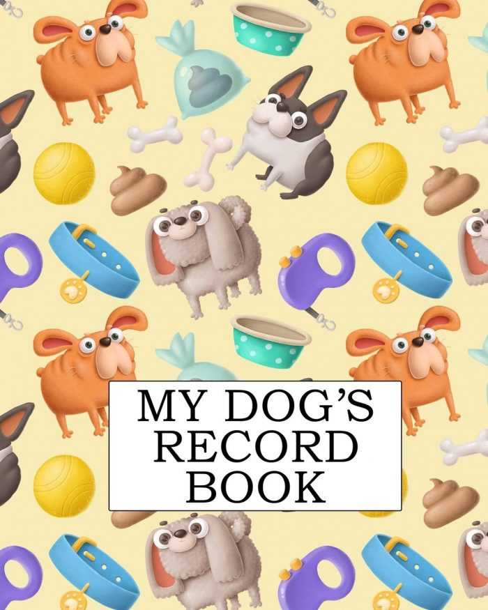 My Dog's Record Book: A Keepsake Dog Journal, Information Logbook and Medical