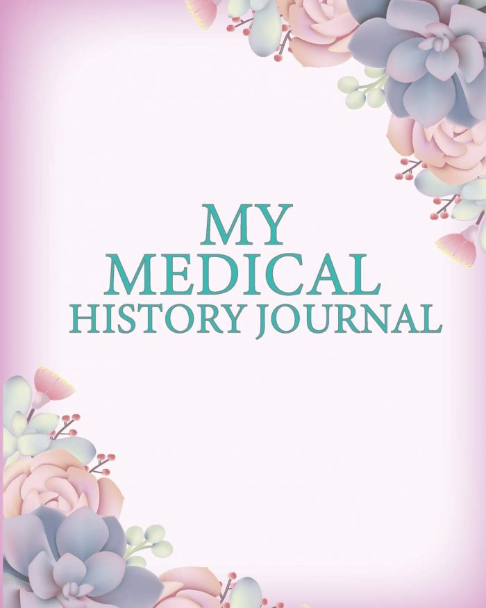 My Medical History Journal: Notebook For Patients to write in I Organizer and