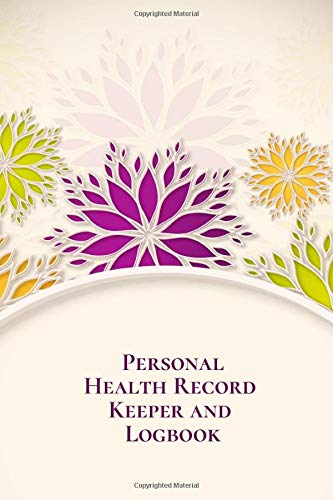 Personal Health Record Keeper and Logbook: Tracker Notebook Book Journal to