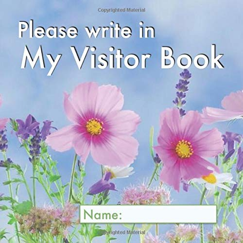 Please write in My Visitor Book: Floral cover | Guest record and log for seniors