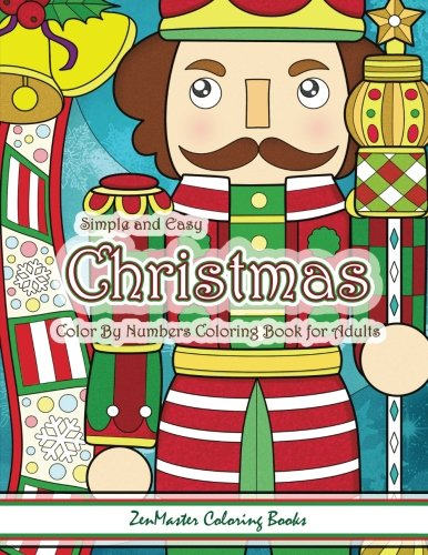 Simple and Easy Christmas Color By Numbers Coloring Book for Adults: A Christmas