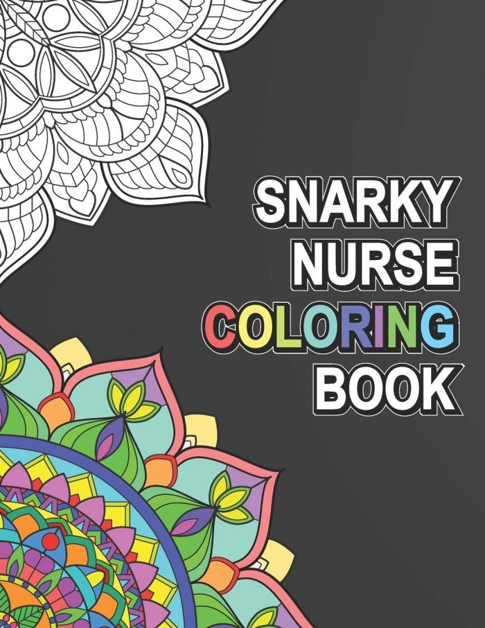 Snarky Nurse Coloring Book: Relatable Funny Adult Coloring Book With Nurse