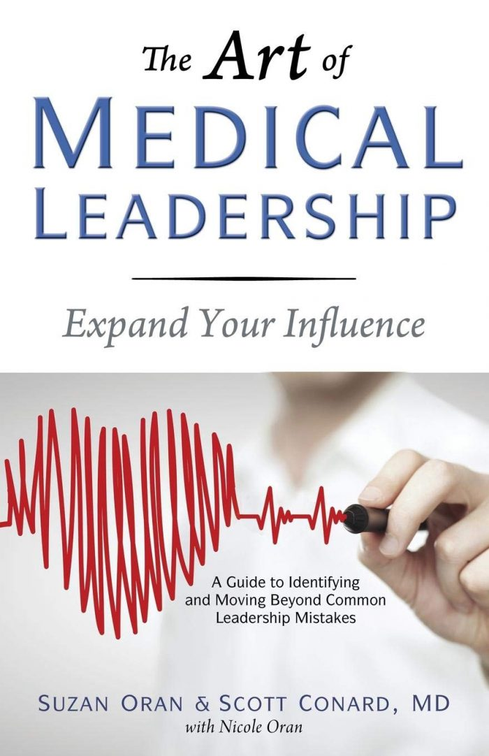 The Art of Medical Leadership: Expand Your Influence; A Guide to Identifying and