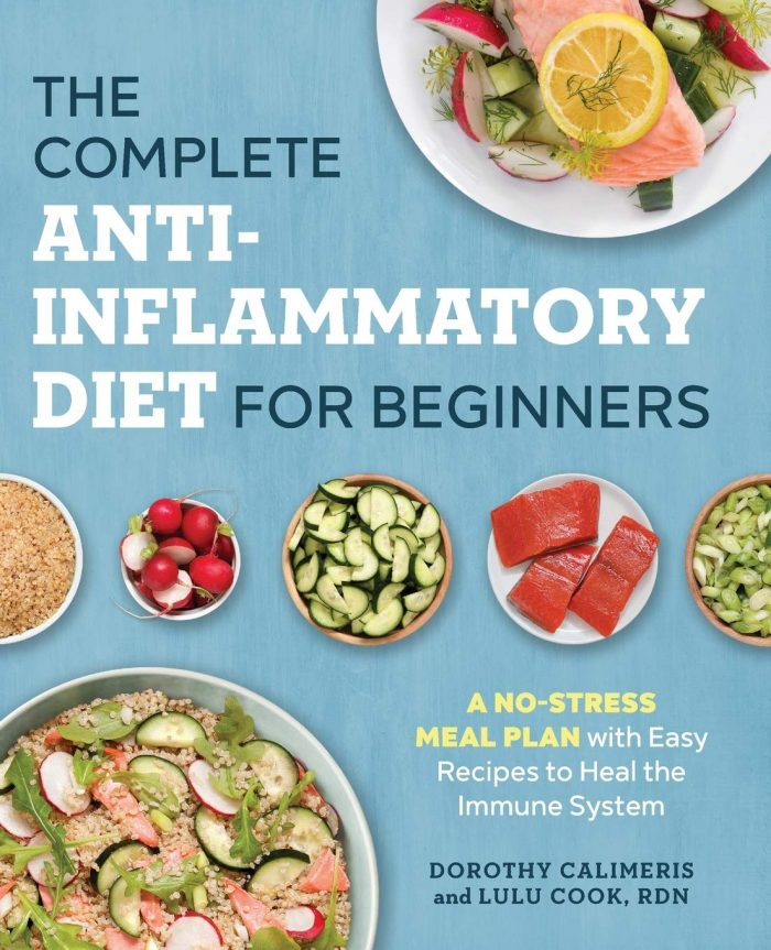 The Complete Anti-Inflammatory Diet for Beginners: A No-Stress Meal Plan with
