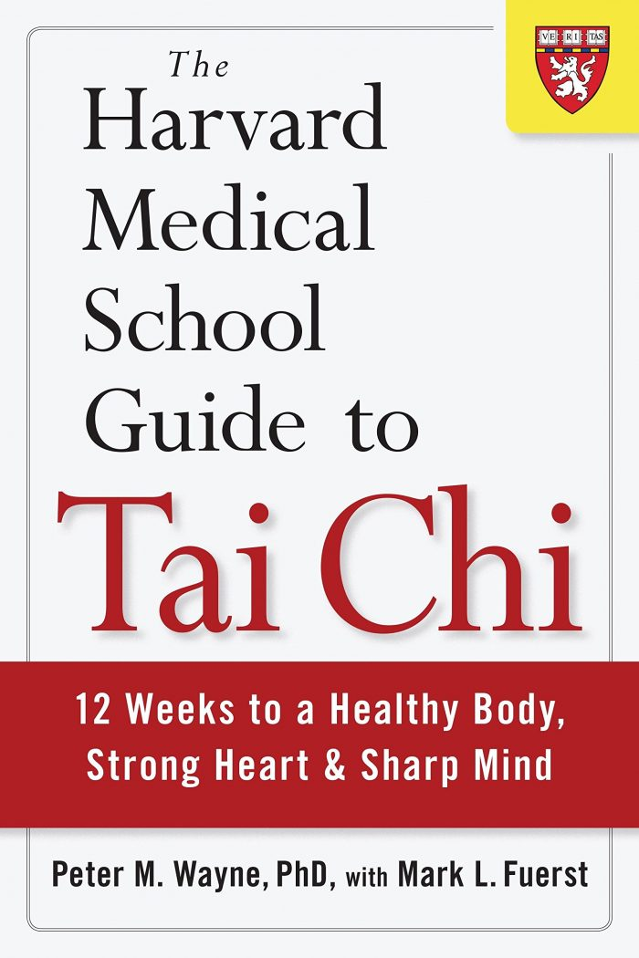 The Harvard Medical School Guide to Tai Chi: 12 Weeks to a Healthy Body, Strong