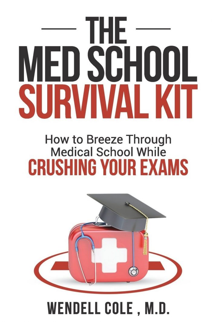 The Med School Survival Kit: How To Breeze Through Med School While Crushing