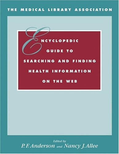 The Medical Library Association Encyclopedic Guide to Searching and Finding