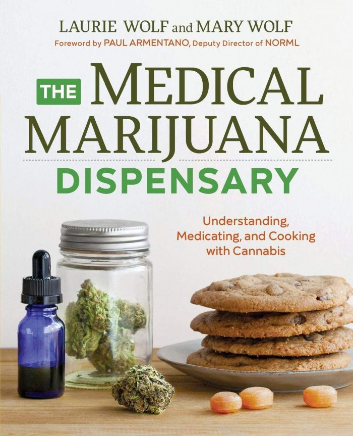 The Medical Marijuana Dispensary: Understanding, Medicating, and Cooking with