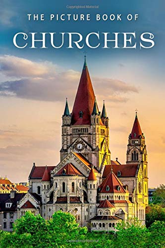 The Picture Book of Churches: A Gift Book for Alzheimer's Patients and Seniors