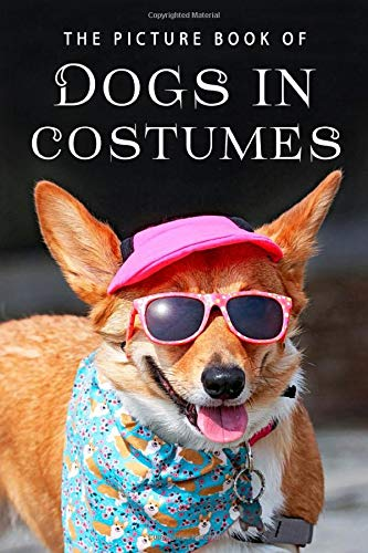 The Picture Book of Dogs in Costumes: A Gift Book for Alzheimer's Patients and