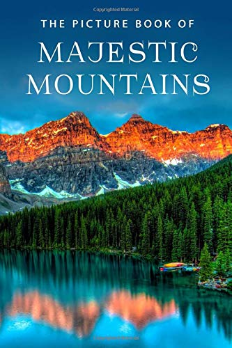 The Picture Book of Majestic Mountains: A Gift Book for Alzheimer's Patients and