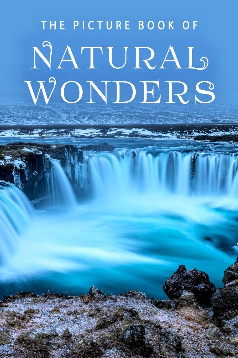 The Picture Book of Natural Wonders: A Gift Book for Alzheimer's Patients and