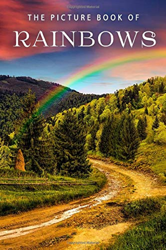 The Picture Book of Rainbows: A Gift Book for Alzheimer's Patients and Seniors